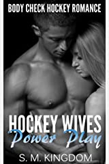 Hockey Wives Power Play: Body Check Romance Sports Fiction: Game Misconduct, Face Off, Goalie Interference, Romantic Box Set Collection (Ice Hockey Player Bad Boy Hat Trick Series Book 1) Kindle Edition