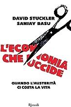 L'economia che uccide: Quando L'austerità ci costa la vita (Italian Edition)