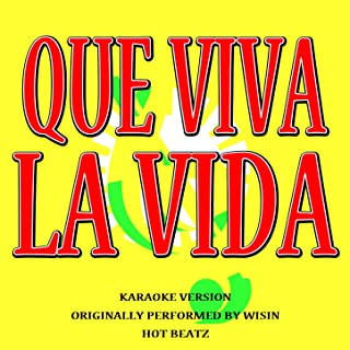 Que Viva la Vida (Originally Performed By Wisin (Lyric Version)