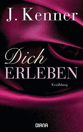 Dich erleben: Erzählung (Stark Novellas 9) (German Edition)
