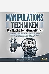 Manipulationstechniken - Die Macht der Manipulation: Wie Sie Ihre Mitmenschen effektiv durchleuchten und mit Hilfe von intelligenten Methoden aus der Psychologie beeinflussen und für sich gewinnen Livres audio Audible