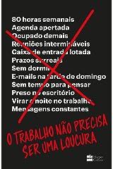 O Trabalho Nao Precisa Ser Uma Loucura (Em Portugues do Brasil) Paperback