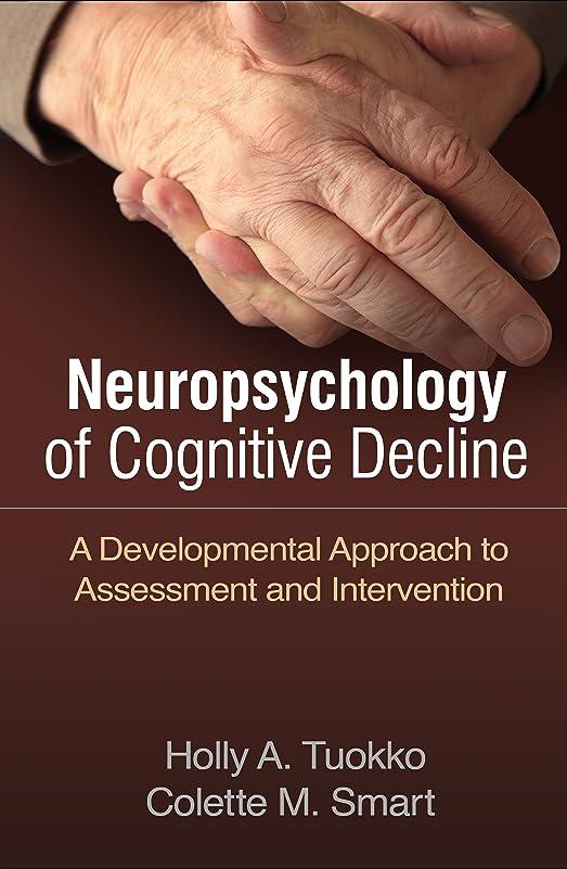 羊の平手打ち入浴Neuropsychology of Cognitive Decline: A Developmental Approach to Assessment and Intervention (English Edition)