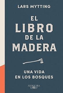 El libro de la madera: Una vida en los bosques (Alfaguara