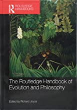 The Routledge Handbook of Evolution and Philosophy (Routledge Handbooks in Philosophy)