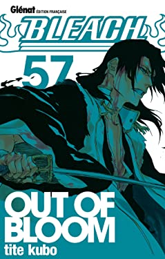 Bleach - Tome 57: Out of bloom (Bleach (57)) (French Edition)
