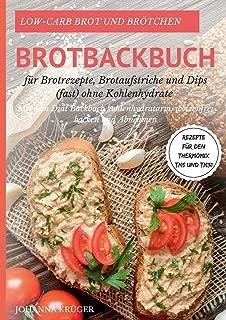 Low-Carb Brot Und Brotchen Rezepte Fur Den Thermomix Tm5 Und Tm31 Brotbackbuch Fur Brotrezepte, Brotaufstriche Und Dips (Fast) Ohne Kohlenhydrate (German Edition)