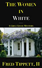 The Women in White: A Greg Chase Mystery (Greg Chase Mysteries Book 1)
