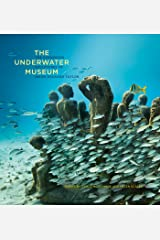 The Underwater Museum: The Submerged Sculptures of Jason deCaires Taylor (English Edition) eBook Kindle