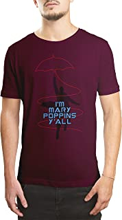 I'm Mary Poppins Y'all Burgundy Unisex T-Shirt
