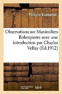 Observations Sur Maximilien Robespierre, Avec Une Introduction