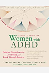 A Radical Guide for Women with ADHD: Embrace Neurodiversity, Live Boldly, and Break Through Barriers Kindle Edition