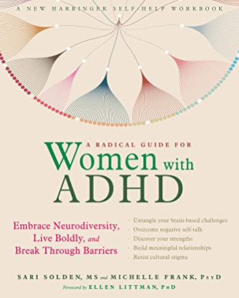 A Radical Guide for Women with ADHD: Embrace Neurodiversity, Live Boldly, and Break Through Barriers