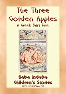 THE THREE GOLDEN APPLES - A Legend of Hercules: Baba Indaba's Children's Stories - Issue 347 (Baba Indaba Children's Stories)