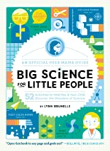 Big Science for Little People: 52 Activities to Help You & Your Child Discover the Wonders of Science (An Official Geek Mama Guide) PDF