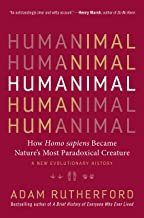 [Adam Rutherford] Humanimal: How Homo sapiens Became Nature's Most Paradoxical Creature_A New Evolutionary History - Hardcover