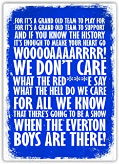 Metal Sign 8x12 Inches Funny Sign Poster Plaque Metal Wall Plaque Football Chant Grand Old TIME Metal Wall Sign Plaque Art. Everton Fan Song
