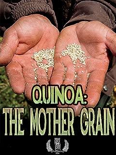 Quinoa: The Mother Grain
