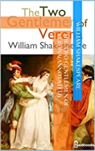 The Two Gentlemen of Verona(Annotated) ( William Shakespeare Book 3)