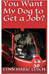 You Want My Dog to Get a Job? (Lynn's Girls Books Book 14) Kindle Edition