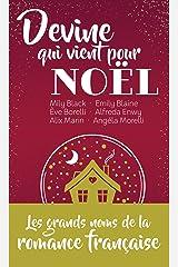 Devine qui vient pour Noël : les grands noms de la romance française dans une édition collector à petit prix (&H) Format Kindle