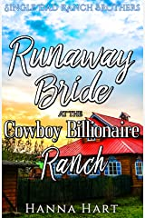 Runaway Bride At The Cowboy Billionaire Ranch : A Sweet Clean Cowboy Billionaire Romance (Single Dad Ranch Brothers Book 5) Kindle Edition