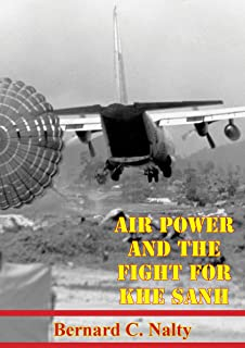 Air Power And The Fight For Khe Sanh [Illustrated Edition]
