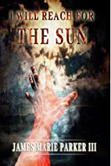 I Will Reach For The Sun Kindle Edition