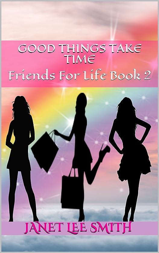 精度配列わなGood Things Take Time: Friends For Life Book 2 (English Edition)