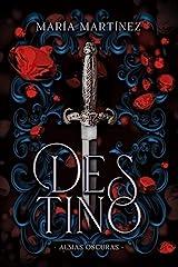 Destino (Almas Oscuras #1): 978-987-47545-4-7 (Titania luna azul) Versión Kindle