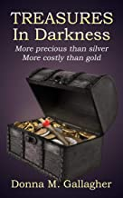 Treasures in Darkness: More Precious than Silver, More Costly than Gold