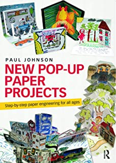Johnson, P: New Pop-Up Paper Projects: Step-By-Step Paper Engineering for All Ages