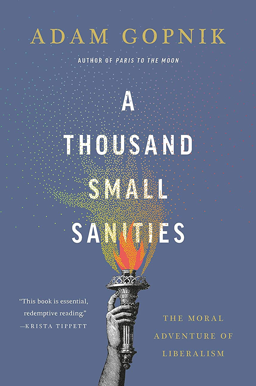 オアシスエンジン代表A Thousand Small Sanities: The Moral Adventure of Liberalism (English Edition)