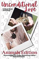 Unconditional Love: Animals Edition: A Short Story Anthology (Short Story Challenge Anthologies) Kindle Edition