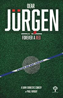 Dear Jurgen: Forever a Red: A Dark Domestic Comedy