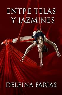 ENTRE TELAS Y JAZMINES (Spanish Edition)