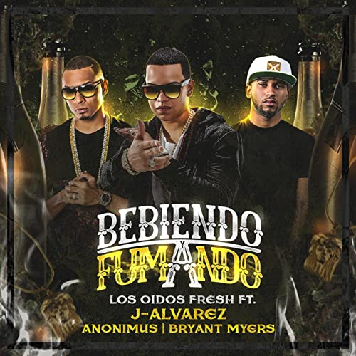 Bebiendo & Fumando (feat. J Alvarez, Anonimus & Bryant Myers) [Explicit