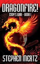 Dragonfire! (Cody's War Book 1)
