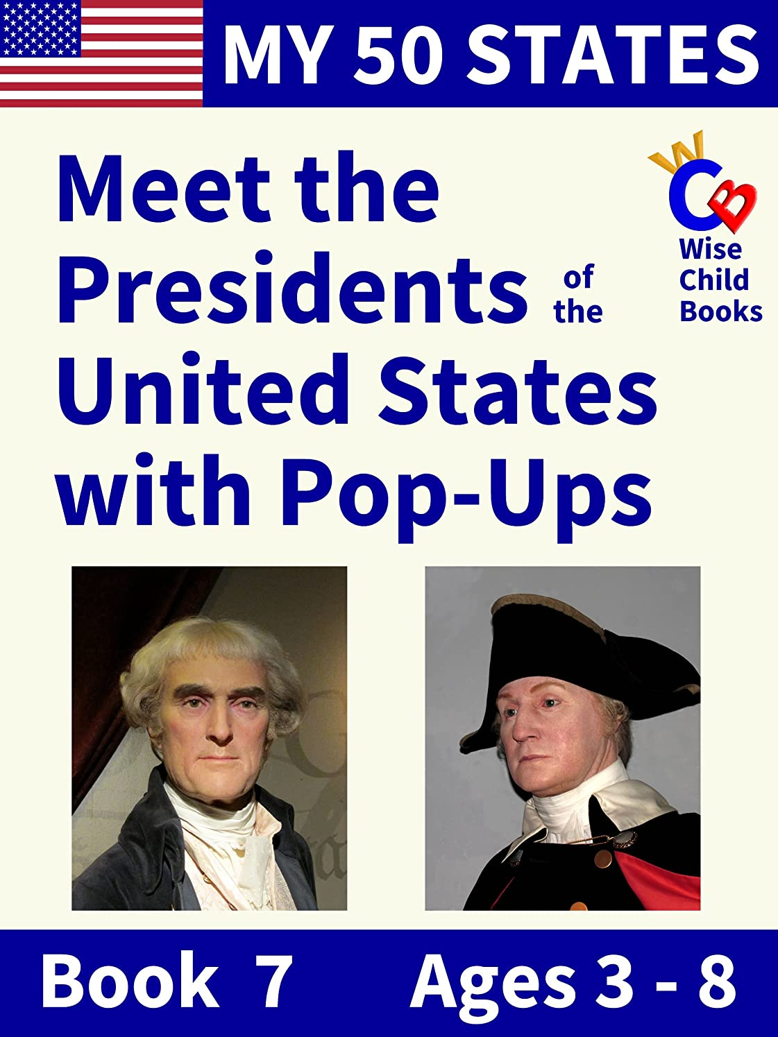 My 50 States - Book 7: Meet the Presidents of the United States with Pop-Ups (English Edition)