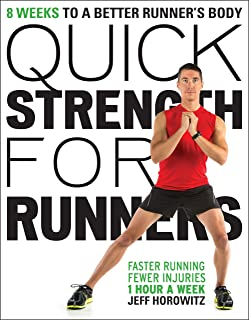 Quick Strength for Runners: 8 Weeks to a Better Runner's Body