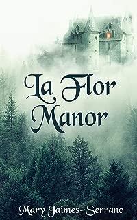 La Flor Manor: The Introduction