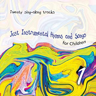 Just Instrumental Hymns and Songs for Children