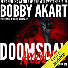 Doomsday: Apocalypse: A Post-Apocalyptic Survival Thriller: The Doomsday Series, Book 1
