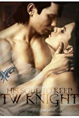 His Soul To Keep (Dark Knights of Heaven Book 1) Kindle Edition