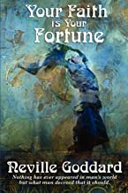 Best your faith is your fortune neville goddard Reviews