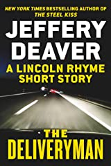 The Deliveryman: A Lincoln Rhyme Short Story (Kindle Single) (A Lincoln Rhyme Novel) Kindle Edition