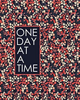 One Day at a Time - 18 Month Planner: Pretty Red Flowers Recovery Oriented Daily Weekly and Monthly Views with Notes and D...