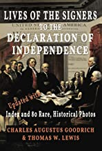 Lives of the Signers to the Declaration of Independence (Illustrated): Updated with Index and 80 Rare, Historical Photos