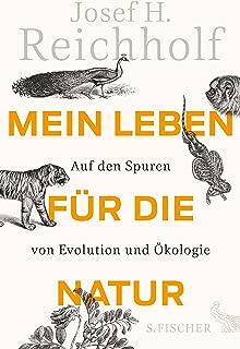 Mein Leben für die Natur: Auf den Spuren von Evolution und Ökologie (German Edition)