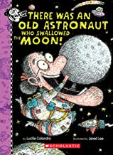 There Was An Old Astronaut Who Swallowed the Moon! (There Was an Old Lady [Colandro])